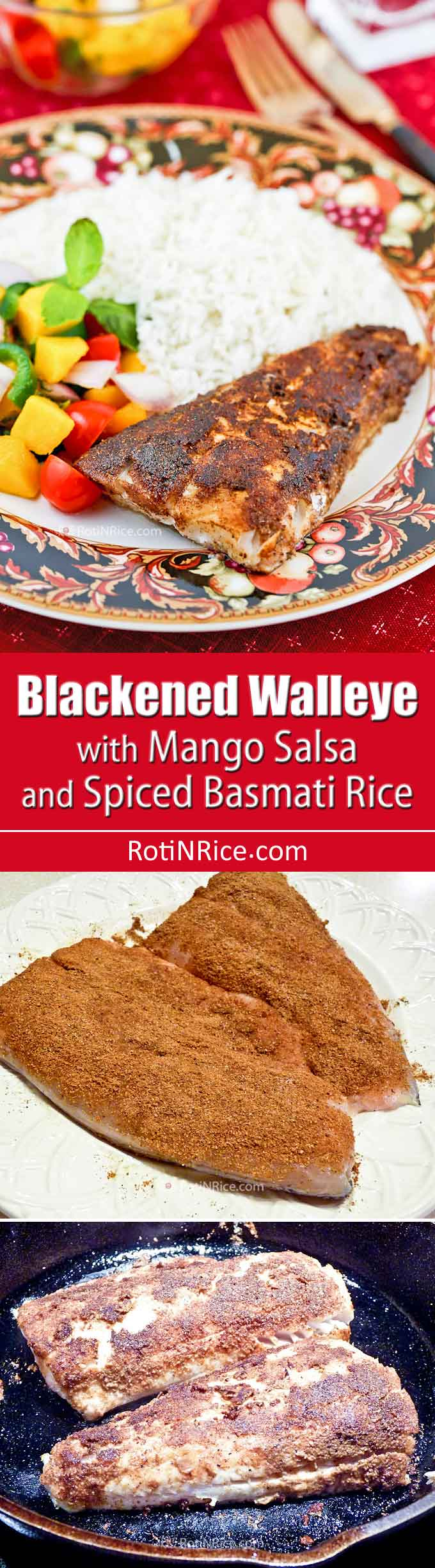 Enjoy this complete meal of Blackened Walleye served with a luscious Mango Salsa and fluffy Spiced Basmati Rice. Only Only 45 minutes total to prepare. | RotiNRice.com