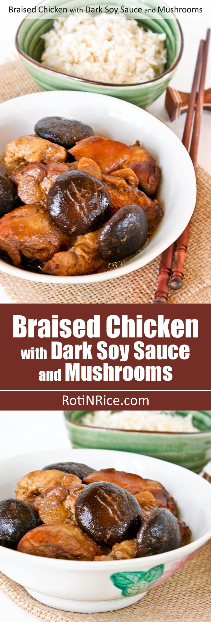 This classic Braised Chicken with Dark Soy Sauce and Mushrooms is Chinese home cooking at its best. So comforting and delicious with a bowl of steamed rice. | RotiNRice.com