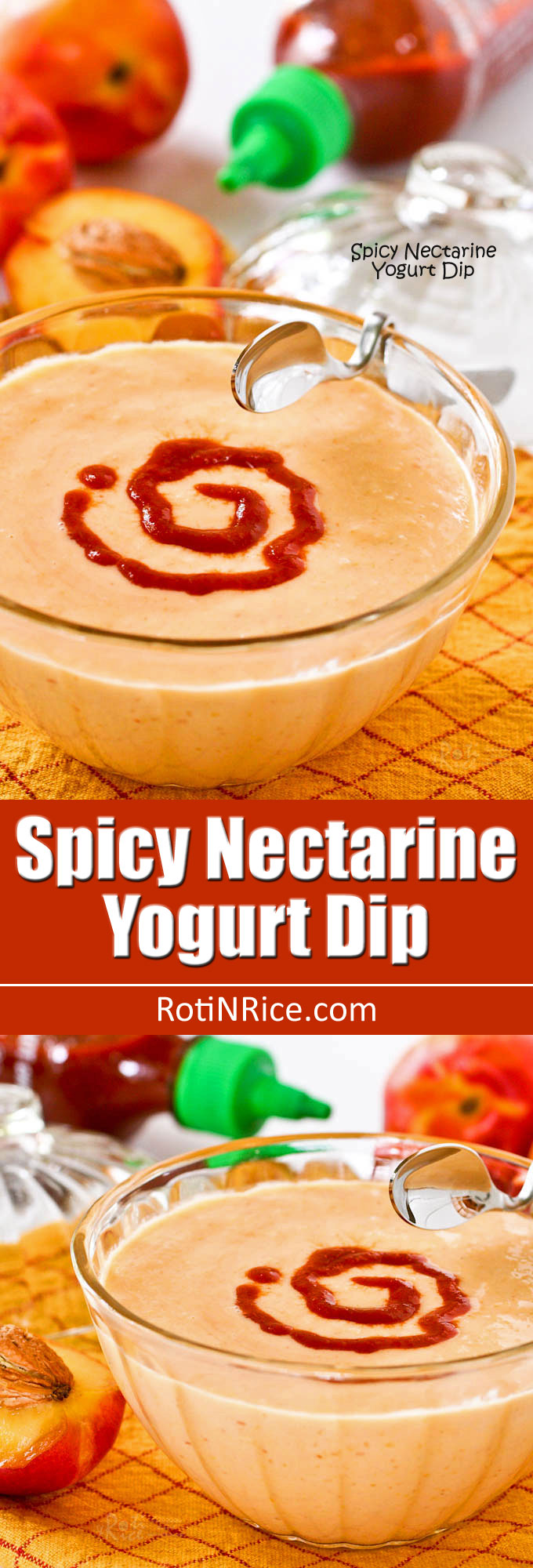 Light and fruity Spicy Nectarine Yogurt Dip spiked with Sriracha sauce. Delicious served with grilled meats, veggies, and chips. | RotiNRice.com