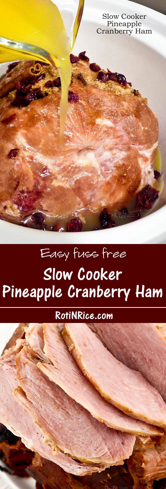 Moist, tender, and fuss free Slow Cooker Pineapple Cranberry Ham.  Perfect for the holidays or any time of the year. | RotiNRice.com