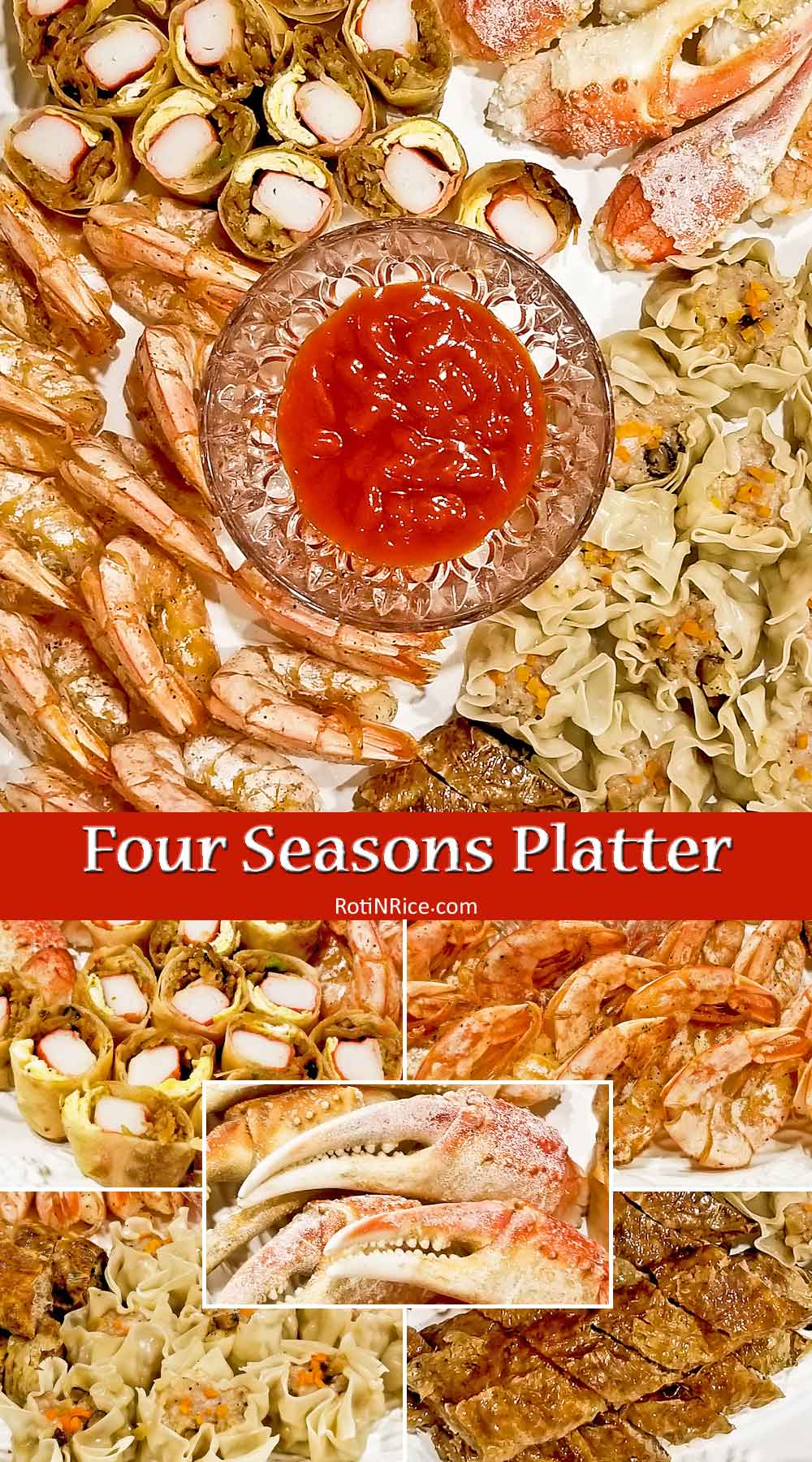 Make this Four Seasons Platter with special tri-filling spring rolls plus pan seared butterfly shrimps, siu mai (shumai), lobak (five-spice meat rolls), and boiled crab claws your feasting centerpiece. It is totally worth the effort! | RotiNRice.com